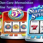 Awal Mula Dan Cara Memainkan Judi Slot Online Terpercaya