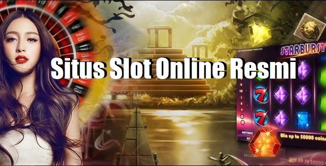 Situs Slot Online Resmi