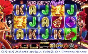 Ciri-ciri Jackpot Slot Mesin Terbaik dan Gampang Menang