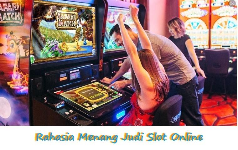 Rahasia Menang Judi Slot Online