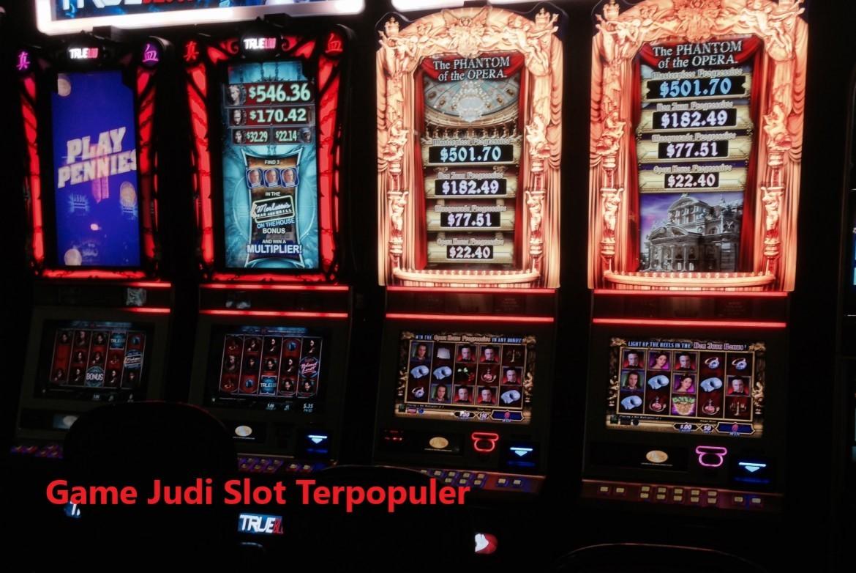 Game Judi Slot Terpopuler